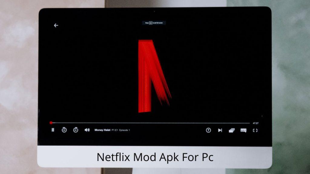 Netflix Mod Apk For Pc