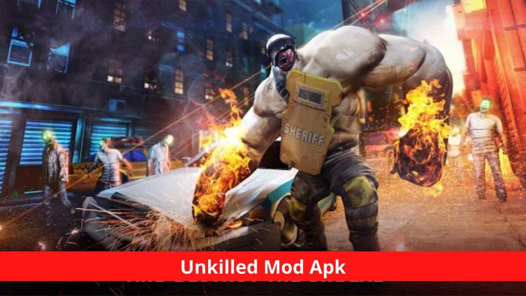 Unkilled Mod Apk