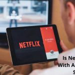 Is Netflix Free With Amazon Fire Stick