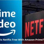 Is Netflix Free With Amazon Prime